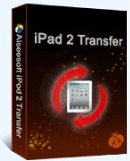 Aiseesoft iPad 2 Transfer